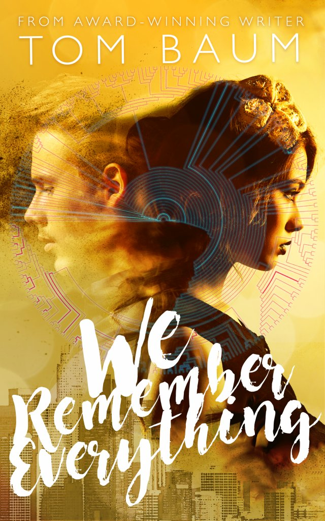 We Remember Everything